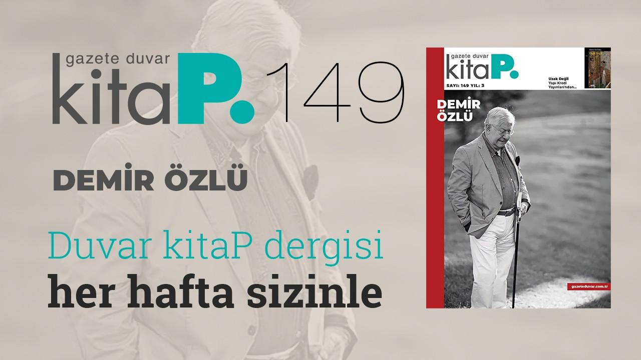 Duvar Kitap sayı 149... Bunaltı'dan sürgün yıllara: Demir Özlü