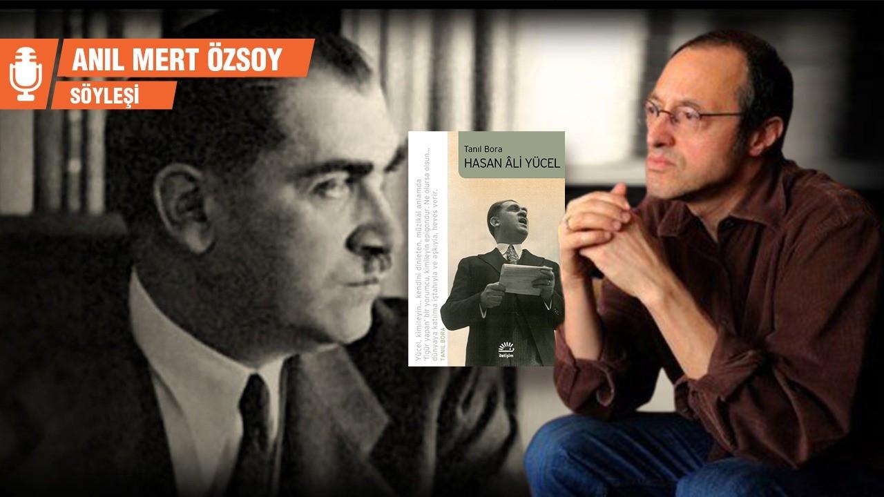 'Yücel'in kültür siyaseti, modernist bir milliyetçiliğin güdümündeydi'