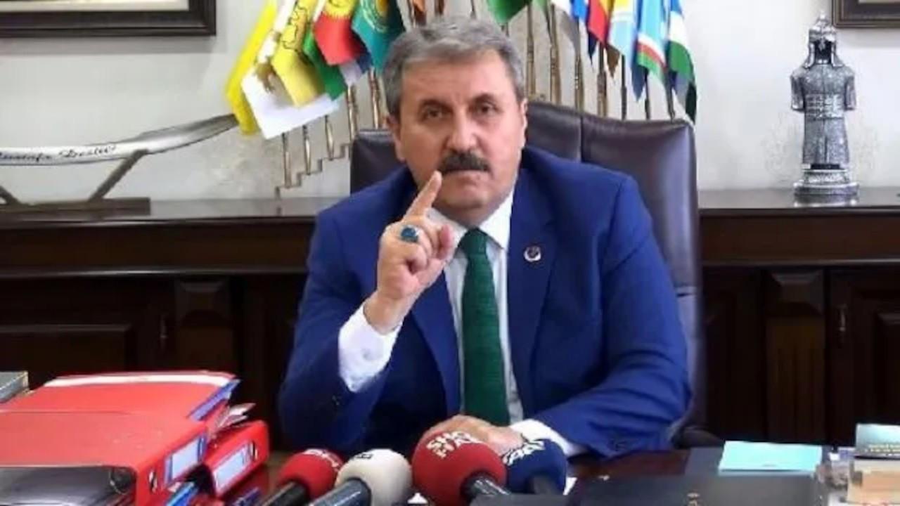 BBP lideri Mustafa Destici: Gerekirse Çin'e savaş açarız