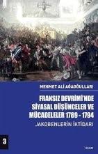 Fransız Devrimi'nde Siyasal Düşünceler ve Mücadeleler 1789-1794 (Cilt 3)