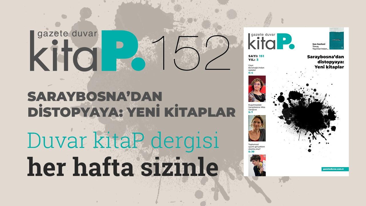 Duvar Kitap sayı 152... Saraybosna'dan distopyaya: Yeni kitaplar