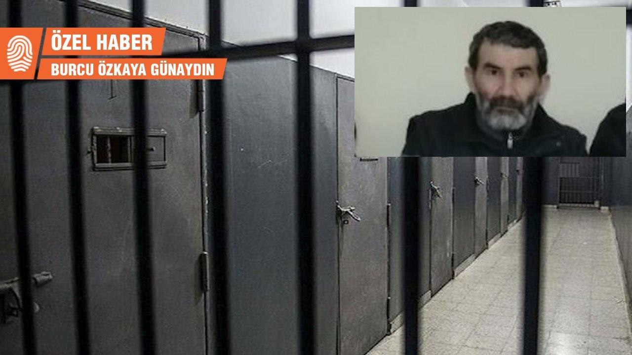 Prosedür cezaevinde ölüme yetişemedi