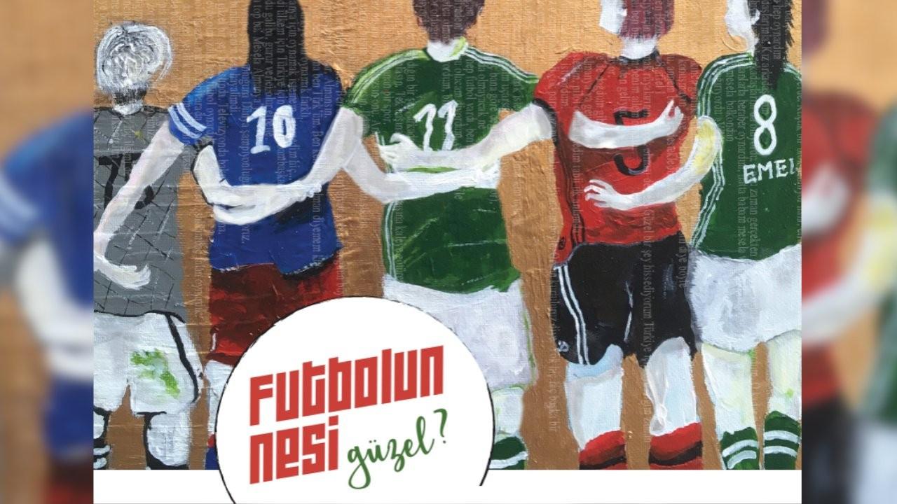 'Futbolun nesi güzel?' sergisi Goethe Institut Ankara'da