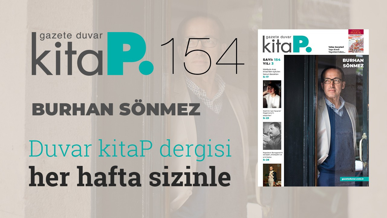 Duvar Kitap sayı 154... Burhan Sönmez'den gayrıresmî Türkiye tarihi