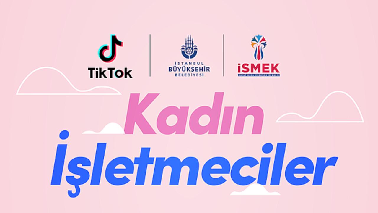TikTok, kadın girişimciler için İBB ile ortaklık kurdu