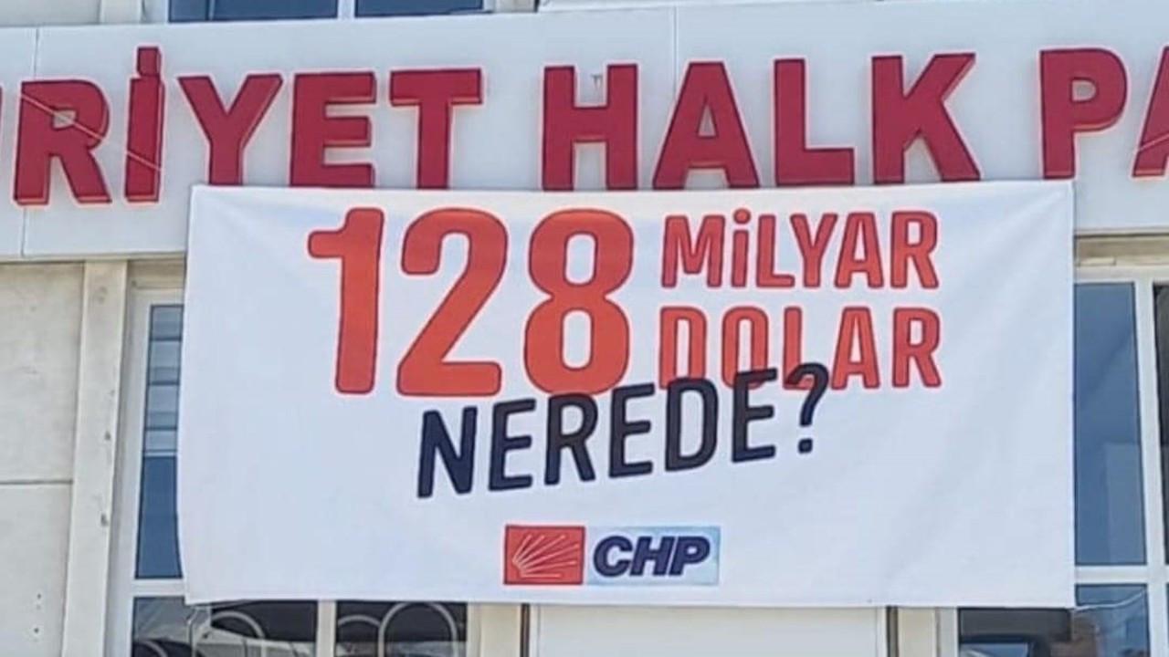 '128 milyar dolar' afişi CHP binasından da indirildi