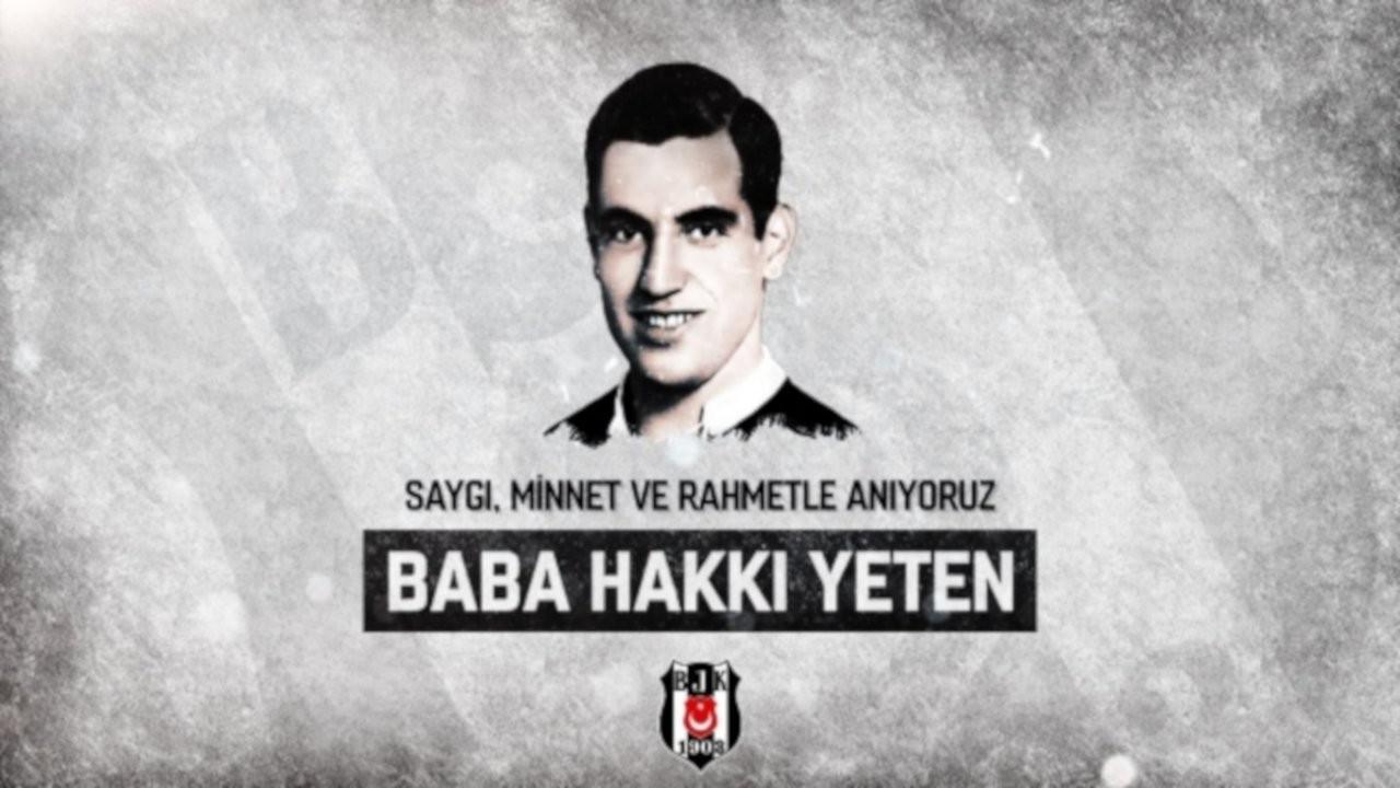 Beşiktaş vefatının 32. yıl dönümünde 'Baba Hakkı'yı andı