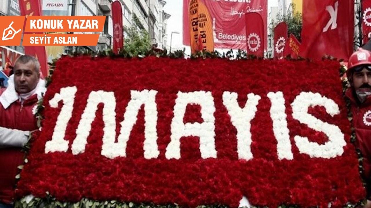 İktidar 1 Mayıs ile ilgili sözünü söyledi, söz ve eylem sırası işçilerde