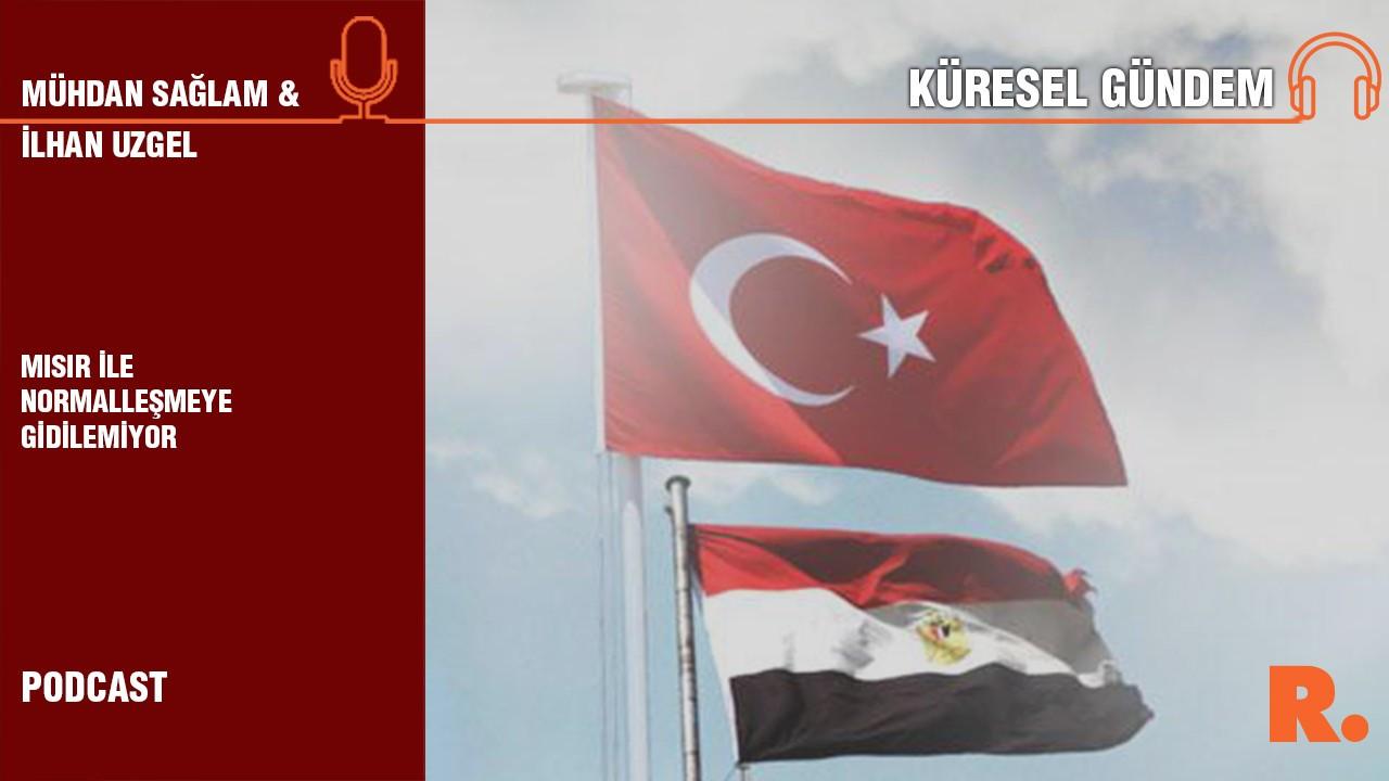Küresel Gündem… İlhan Uzgel: Mısır ile normalleşmeye gidilemiyor