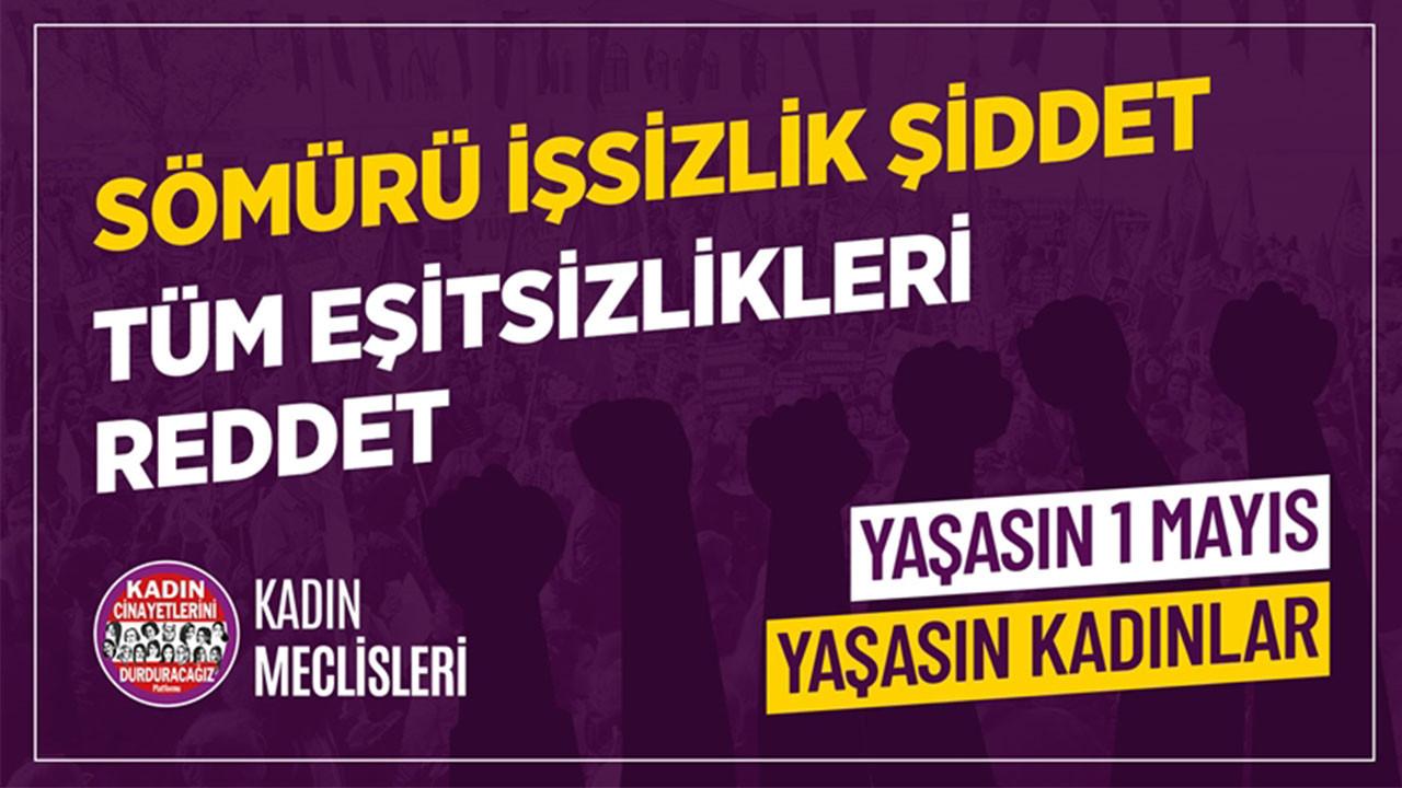 Kadın Meclisleri'nden 1 Mayıs mesajı: 'Eşitliği kazanacağız'