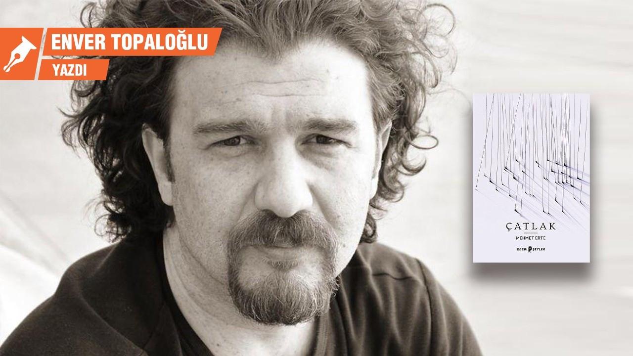Mehmet Erte'nin 'Çatlak'ı ve ertelenmiş şiirler…