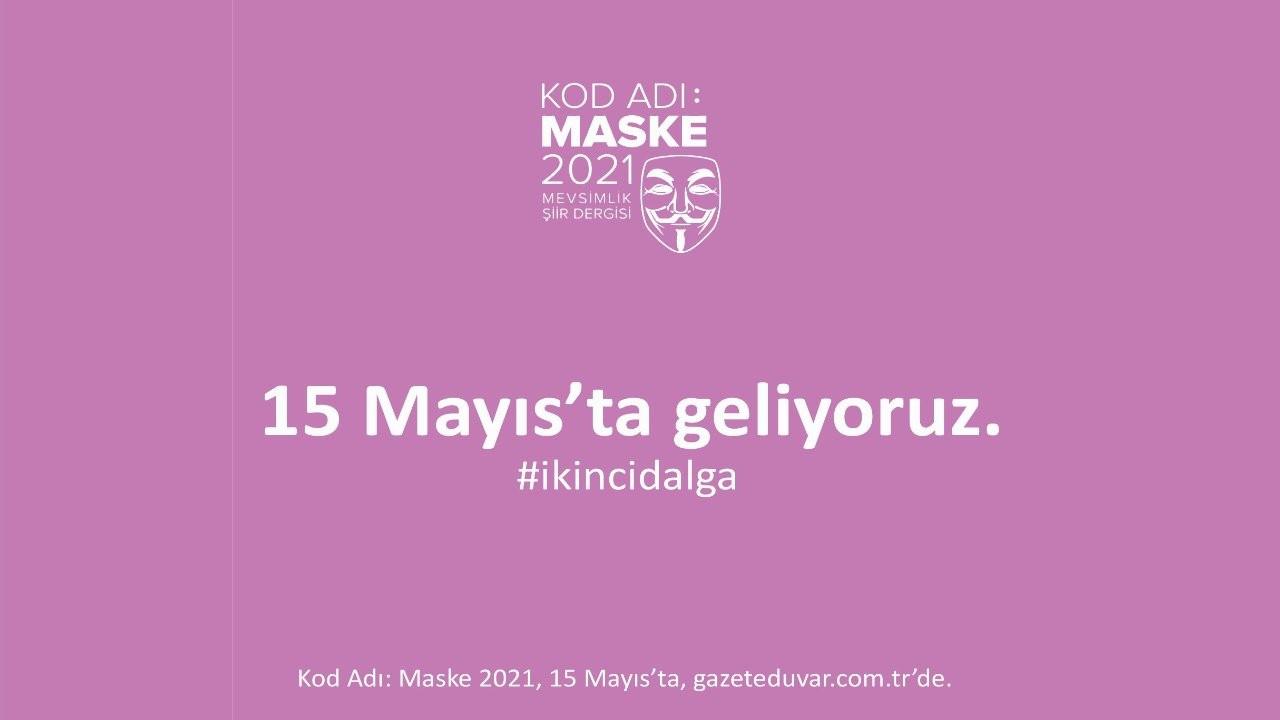 'Kod Adı: Maske 2021'in ikinci sayısı Gazete Duvar'da yayınlanacak