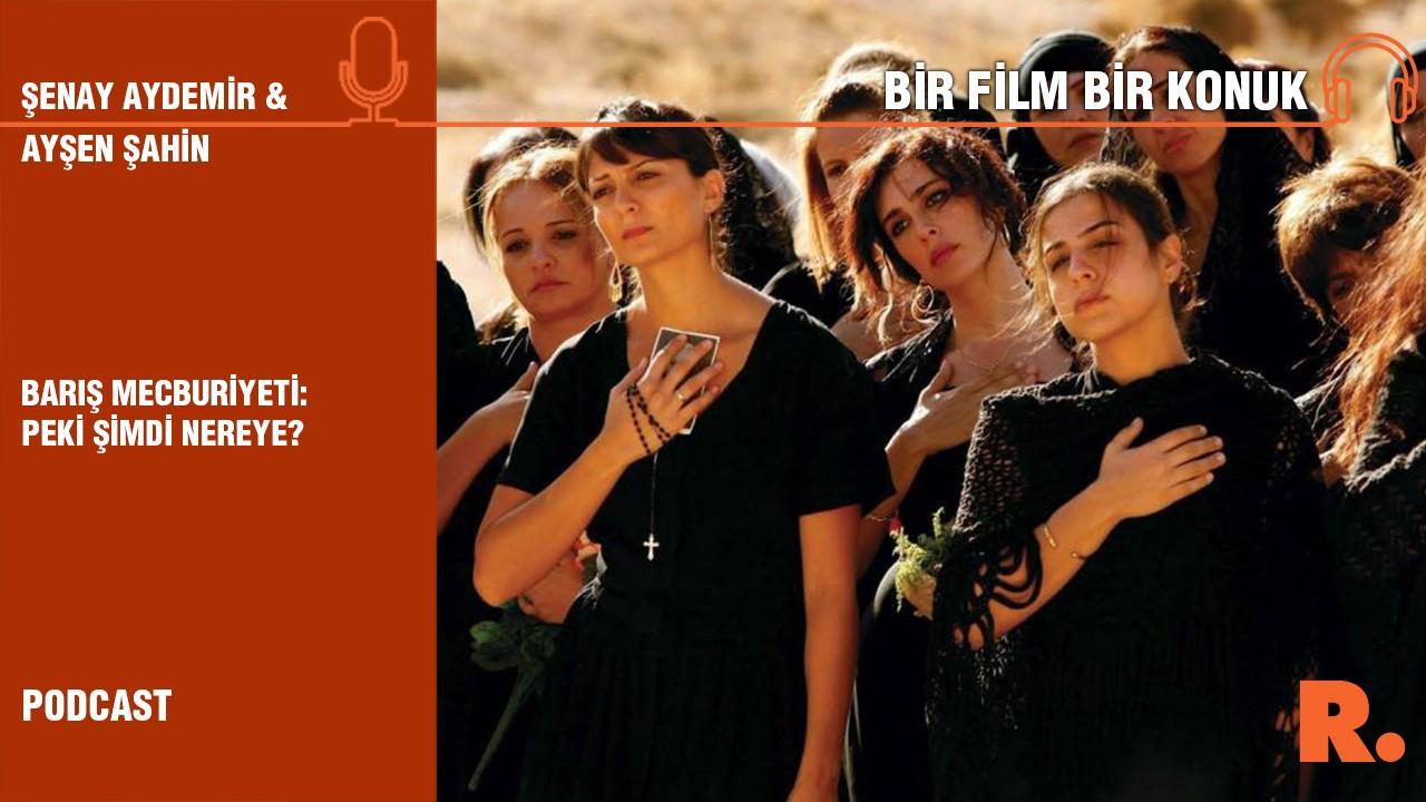 Bir Film Bir Konuk... Ayşen Şahin ile 'Peki Şimdi Nereye?'