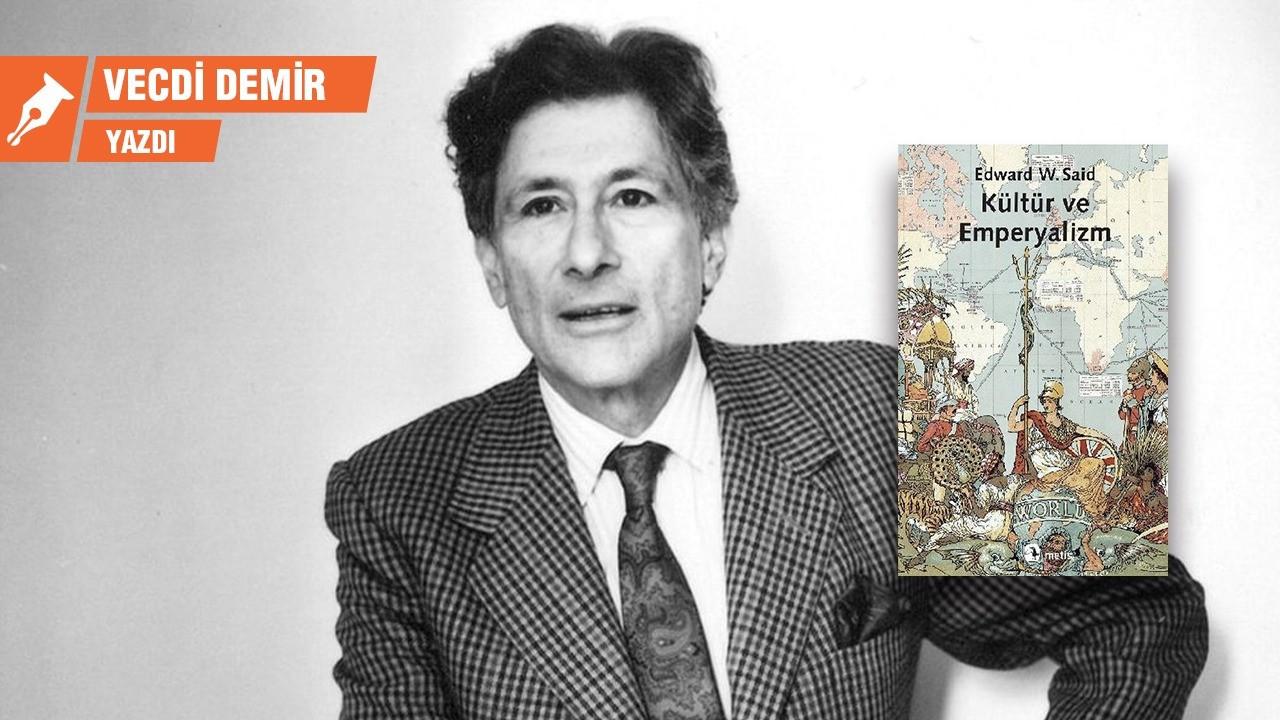Edward Said'in 'Kültür ve Emperyalizm'i bize neler anlatıyor?