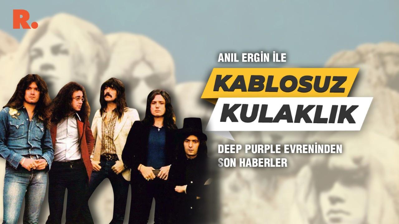Kablosuz Kulaklık... Deep Purple evreninden son haberler