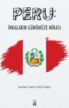 Peru: İnkaların Günümüze Mirası