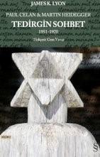 Paul Celan & Martin Heidegger - Tedirgin Sohbet 1951 -1970