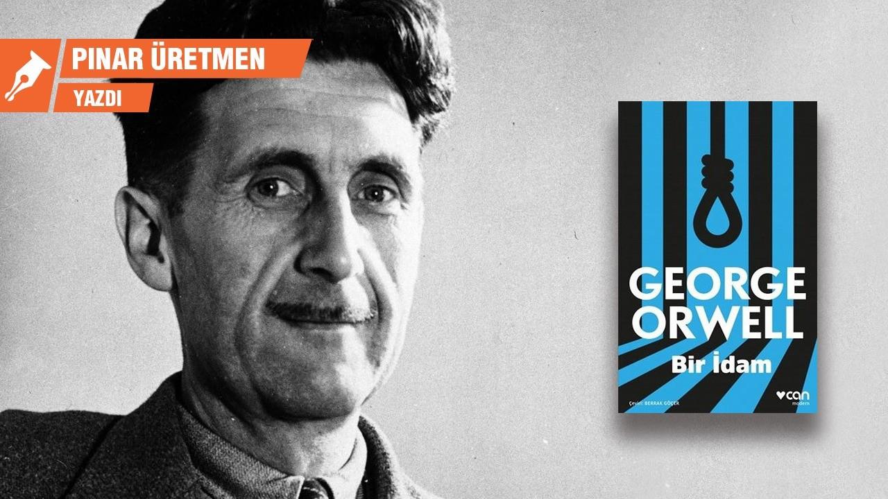 Bir İdam: George Orwell'in fikirlerini ve romanlarını anlamak