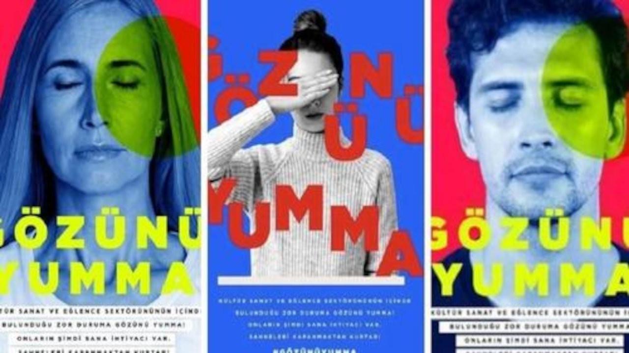 Sanatçılar 'Gözünü Yumma' diyor: Bizi kimse görmüyor