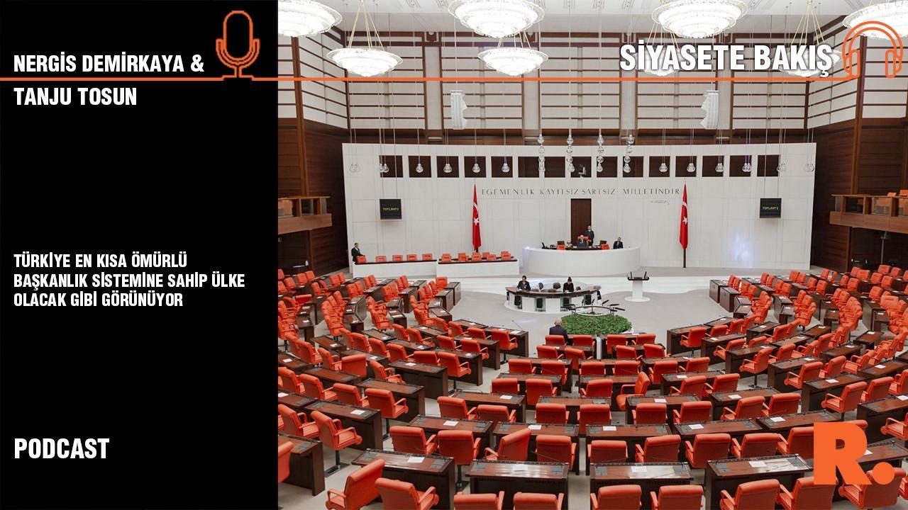 Siyasete Bakış... Prof. Tanju Tosun: Türkiye en kısa ömürlü başkanlık sistemine sahip ülke olacak gibi görünüyor