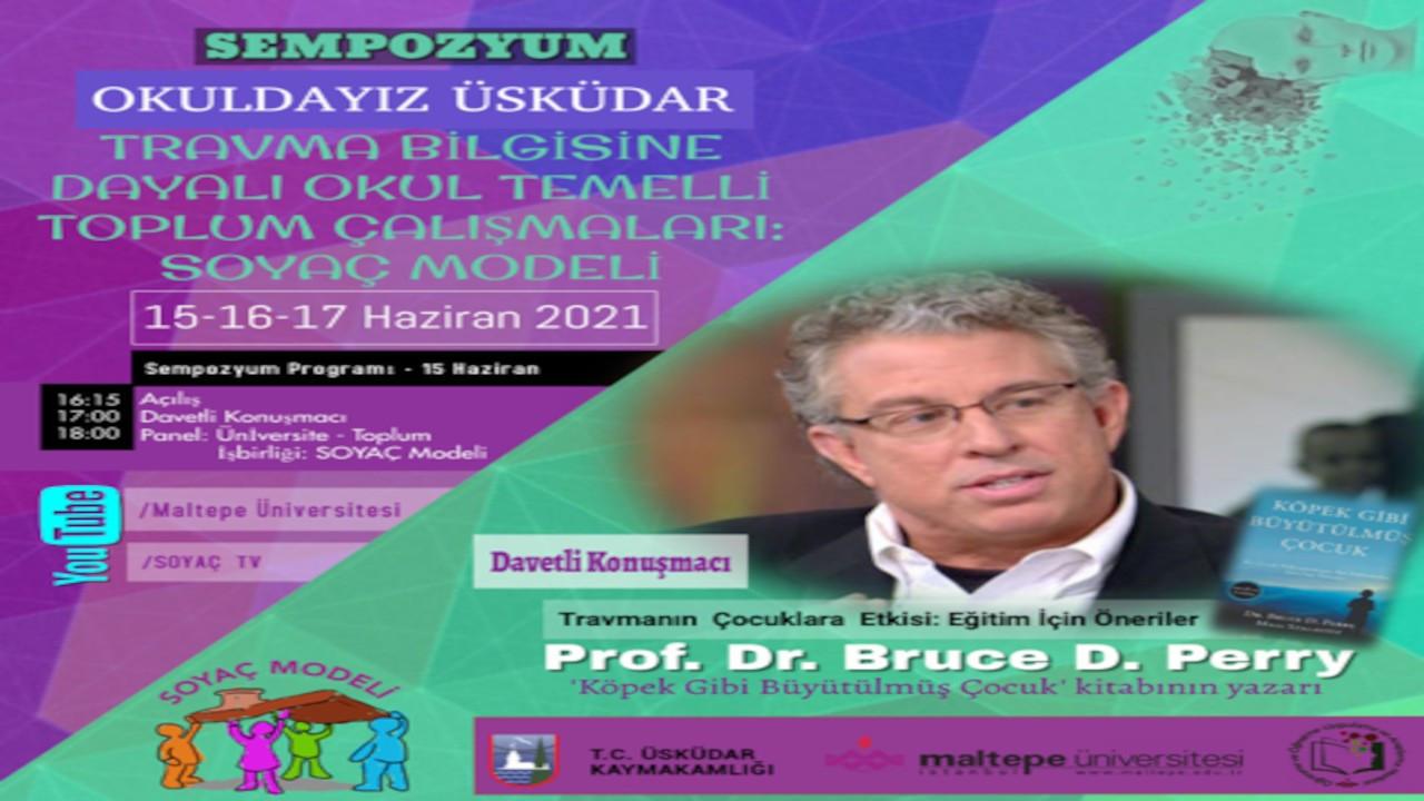 'Okuldayız Üsküdar' Sempozyumu'nun konuğu Prof. Dr. Bruce Perry