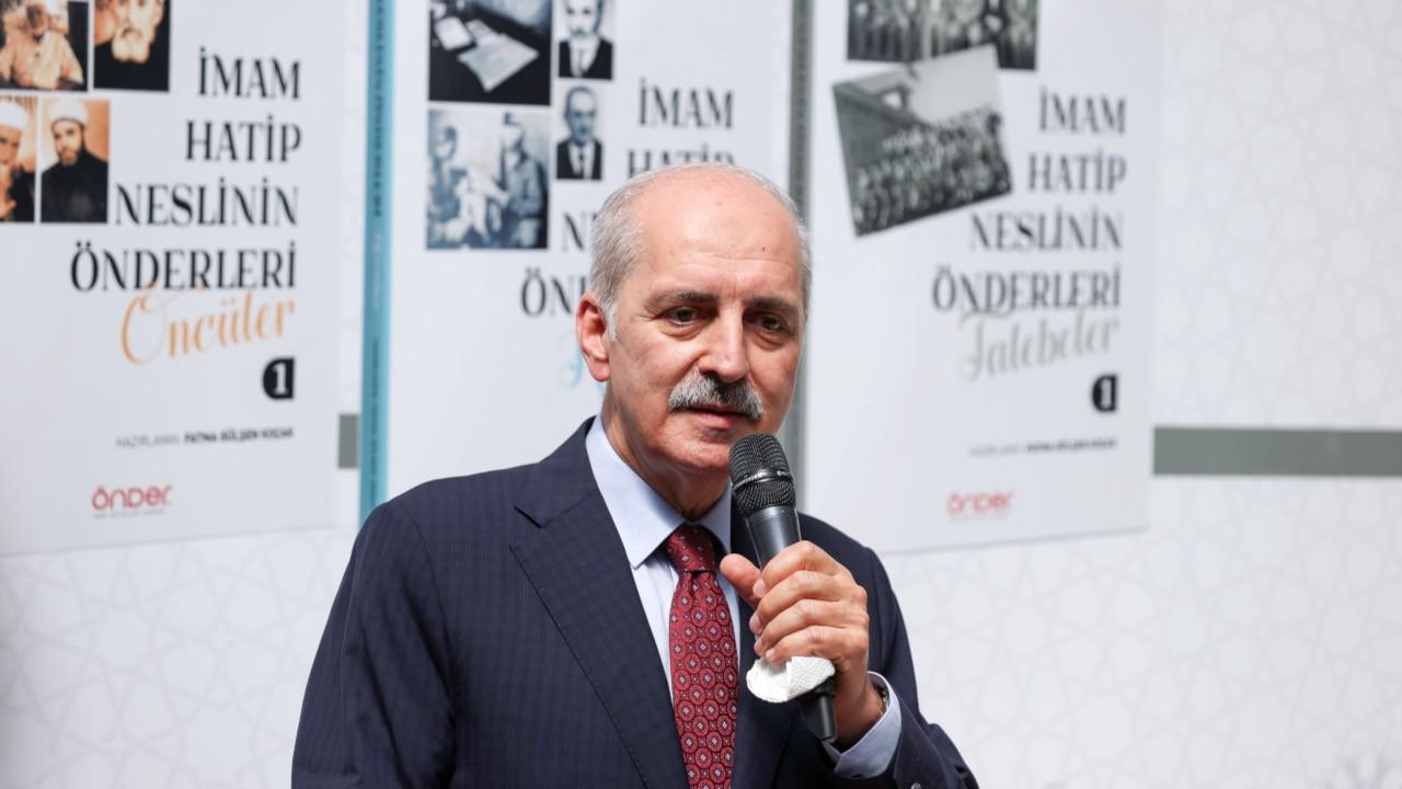 Kurtulmuş: Türkiye'de ne zaman imam hatipler kapatılsa darbeler olmuş