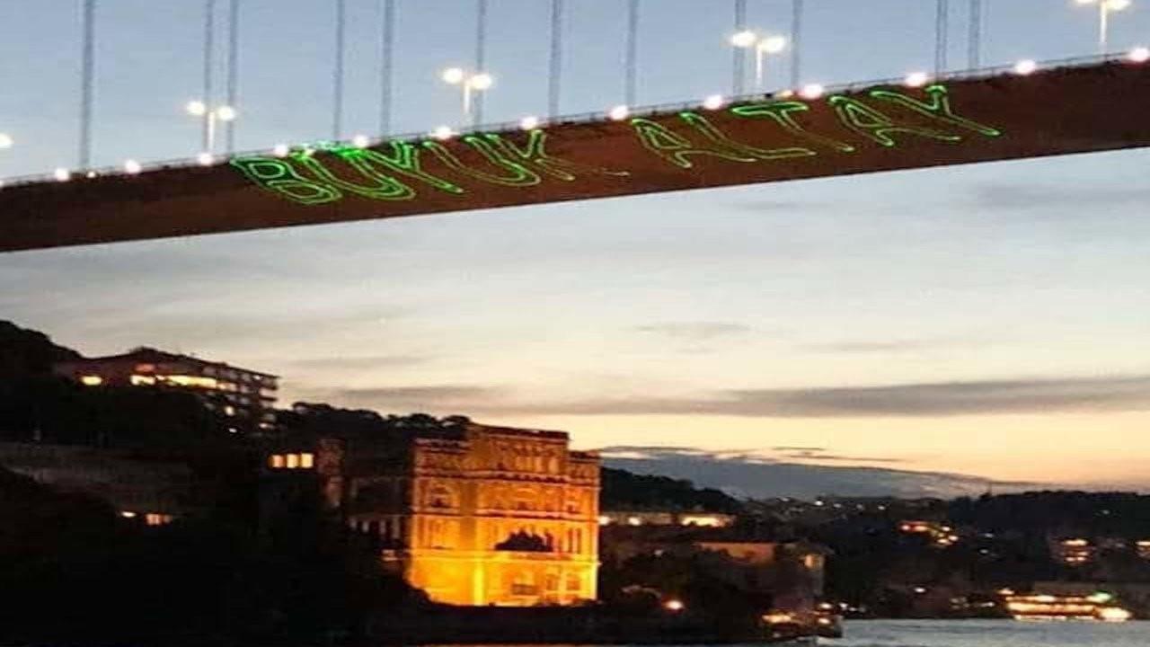 İstanbul Boğazı'nda köprüye 'Büyük Altay' yazıldı