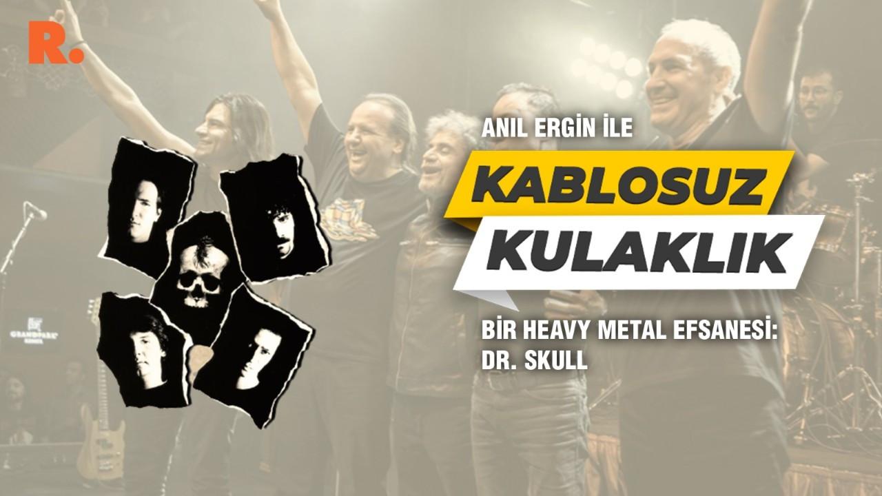 Kablosuz Kulaklık... Bir heavy metal efsanesi: Dr. Skull