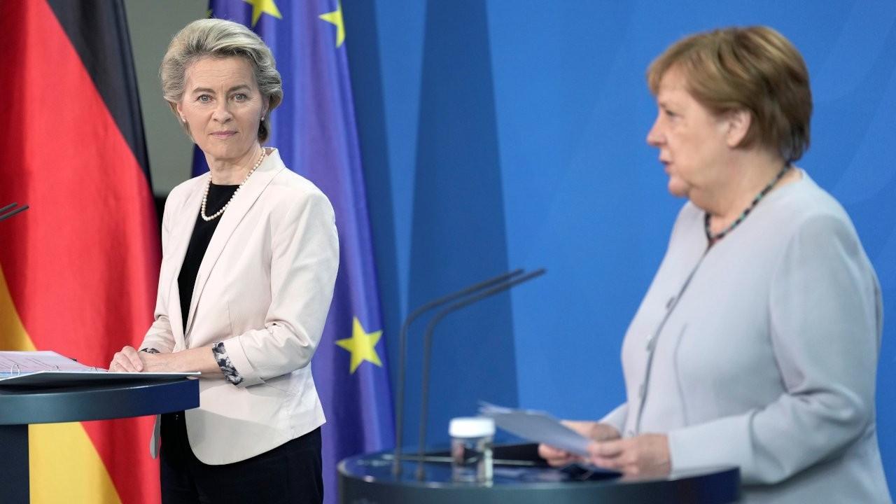 Von der Leyen ve Merkel'den Türkiye açıklaması