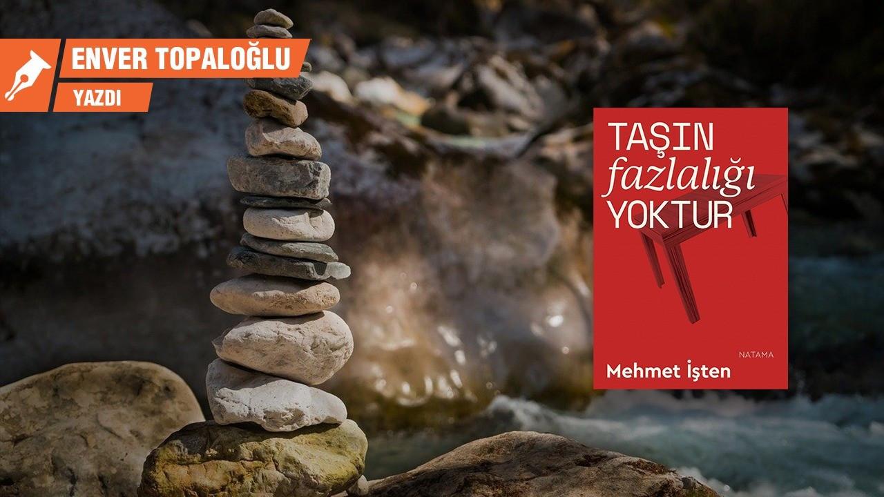 'Taşın Fazlalığı Yoktur': Mehmet İşten'in ilk ve tek kitabı