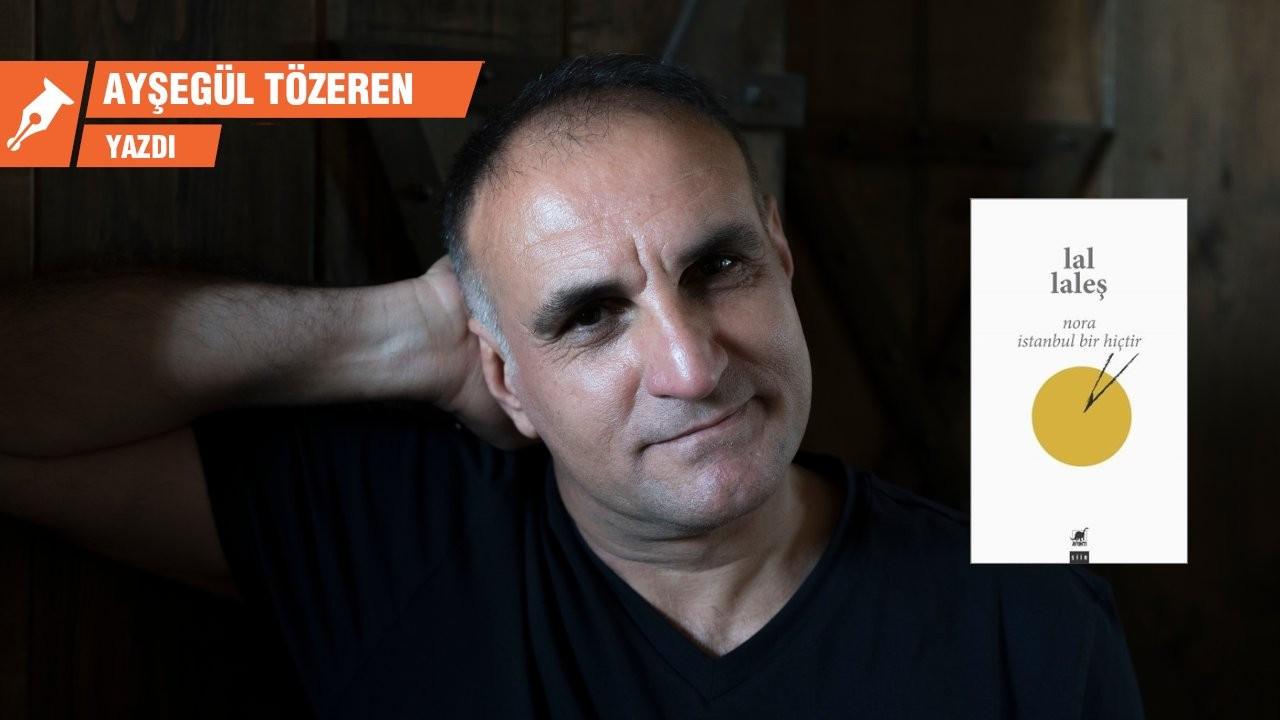 Kapısı omzunda bir şiir: Nora İstanbul Bir Hiçtir