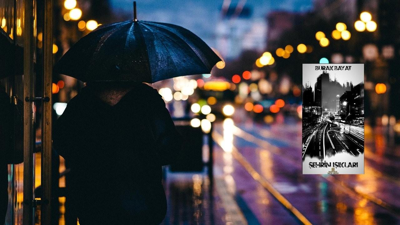 Burak Bayat'ın şiir kitabı 'Şehrin Işıkları' çıktı