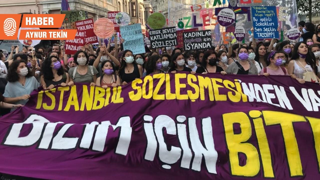 Kadınlar: İstanbul Sözleşmesi bizim için bitmedi