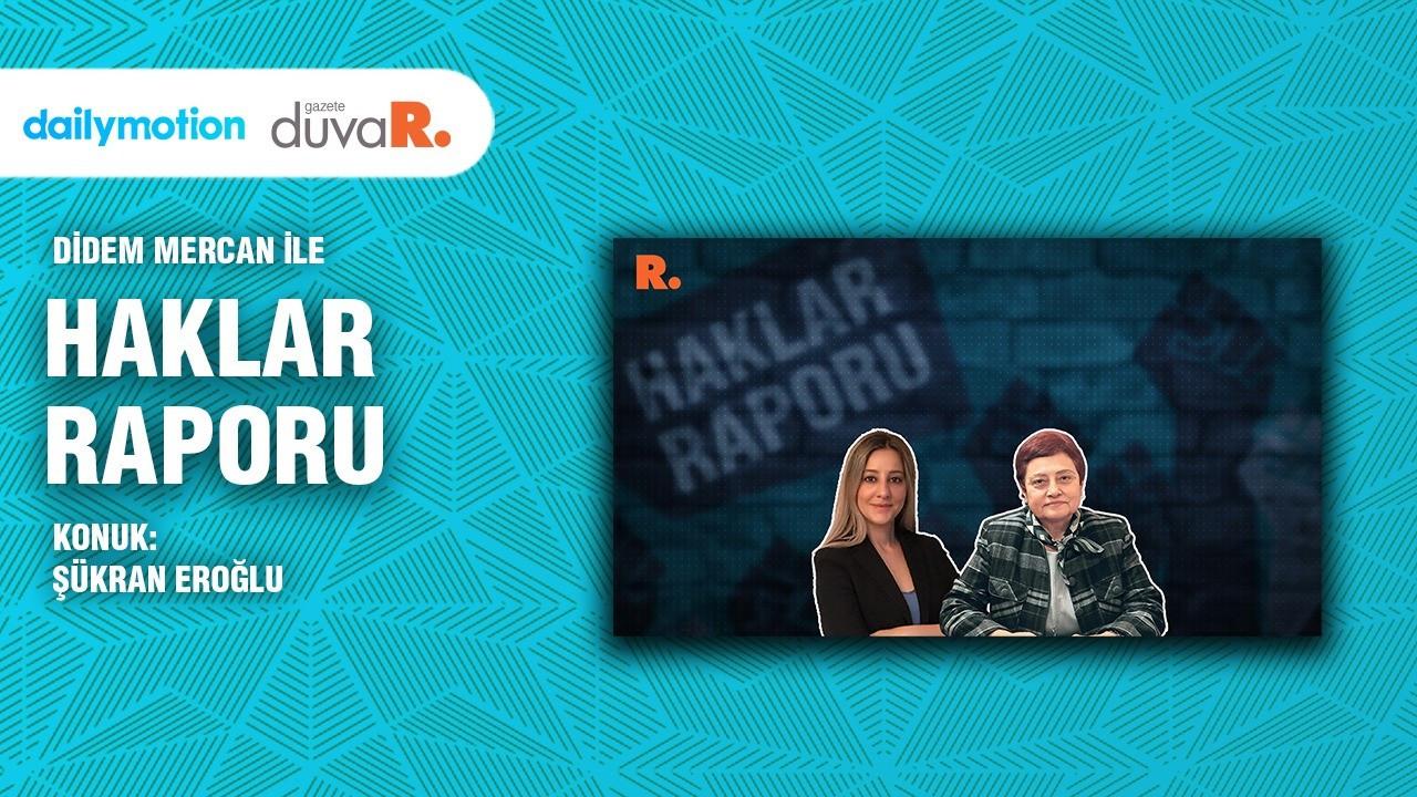 Haklar Raporu… Av. Şükran Eroğlu: Cinsel istismarda 'somut delil' şartının amacı bu suçları cezasız bırakmak