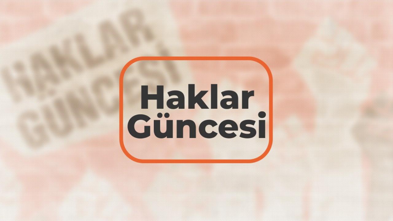 Haklar Güncesi: Türkiye işçi haklarında en kötü 10 ülkeden biri