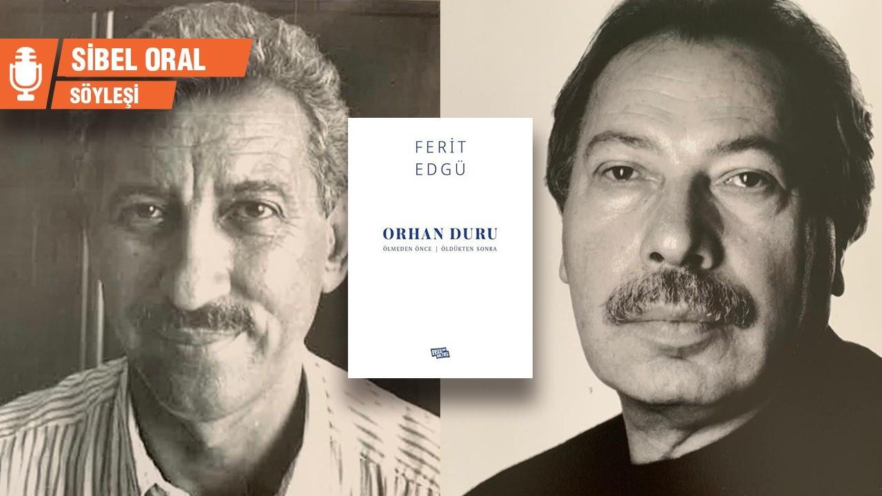 Ferit Edgü: Bu ülkenin son laik yazarlarıyız