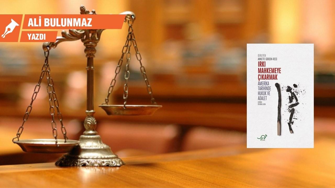 Nefessiz bırakan hukuksuzluğun ve adaletsizliğin tarihi