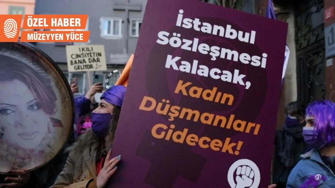 İstanbul Sözleşmesiz bir ay: Kaç kadının ölümüne seyirci kalacağız