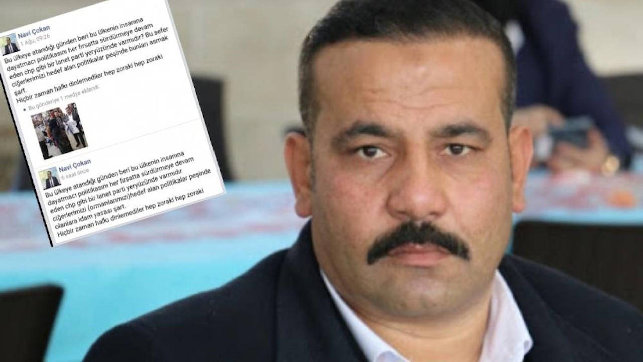 'CHP'lileri asmak şart' diyen AK Partili Çokan'a suç duyurusu