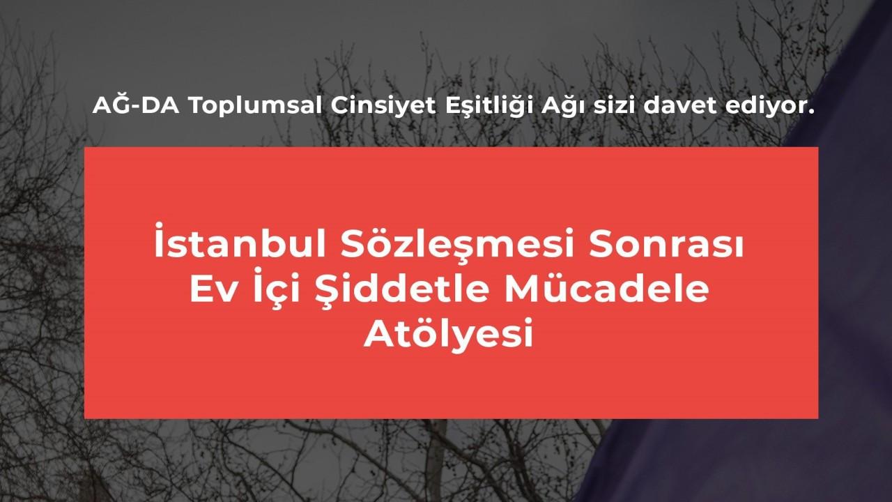 İstanbul Sözleşmesi Sonrası Ev İçi Şiddetle Mücadele Atölyesi başlıyor
