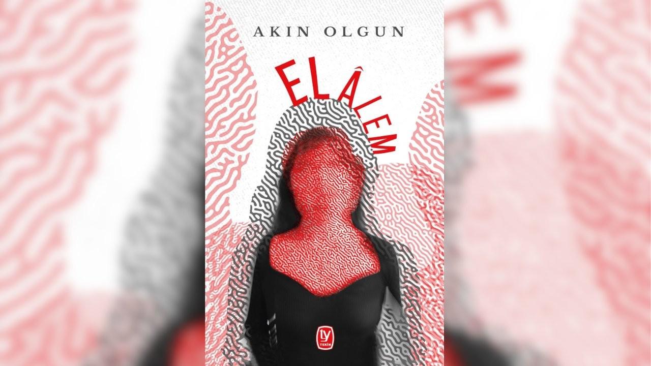 Akın Olgun'un yeni öykü kitabı 'El Âlem' yayımlandı