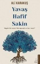 Yavaş, Hafif, Sakin
