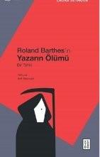 Roland Barthes'ın Yazarın Ölümü - Bir Tahlil