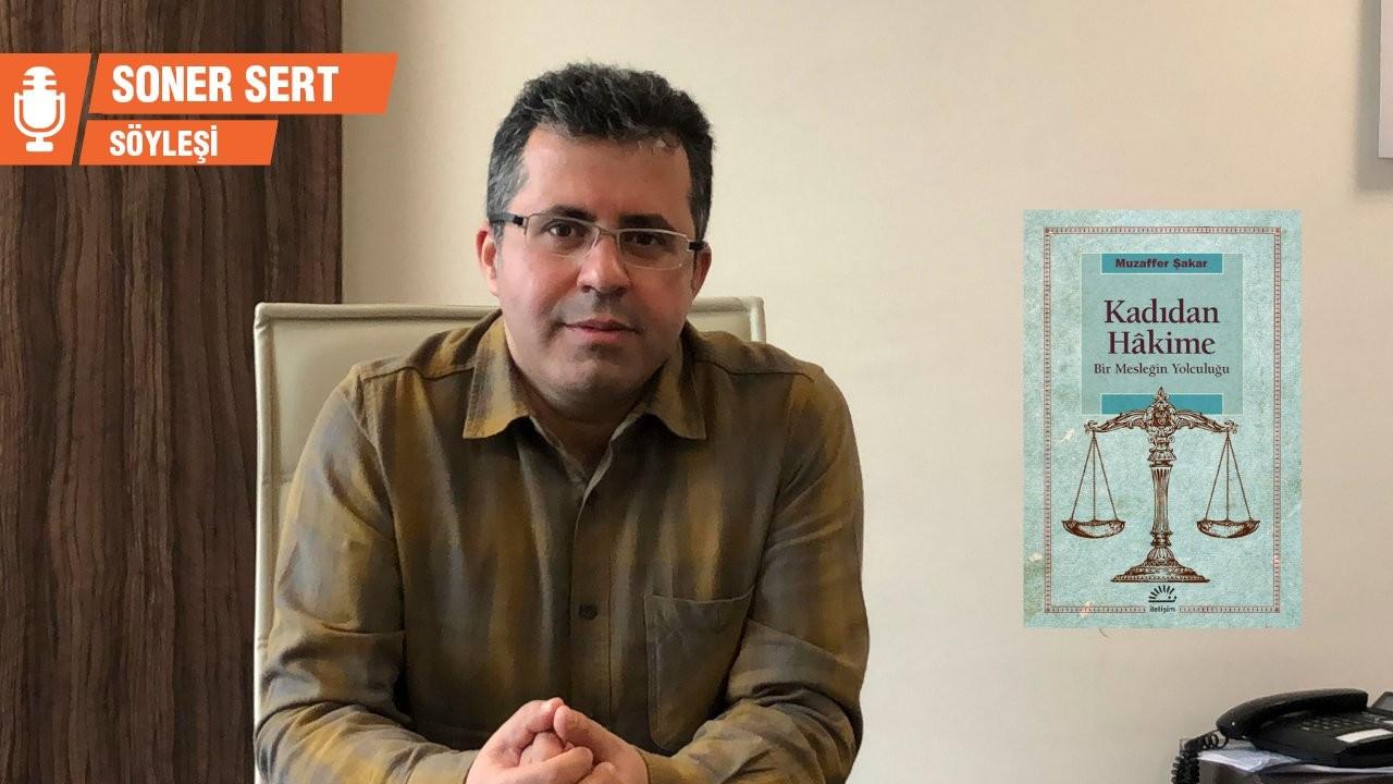 Muzaffer Şakar: Yargı bağımsızlığı faslını geride bıraktık
