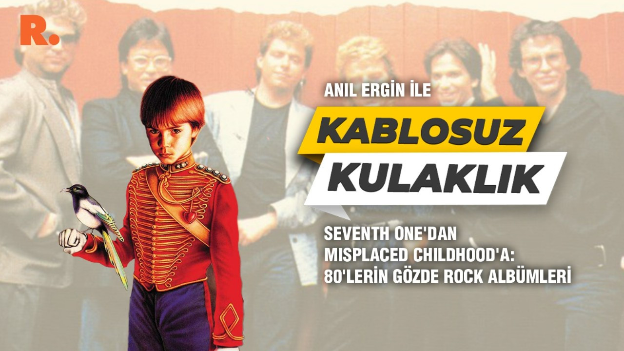 Seventh One'dan Misplaced Childhood'a: 80'lerin gözde rock albümleri