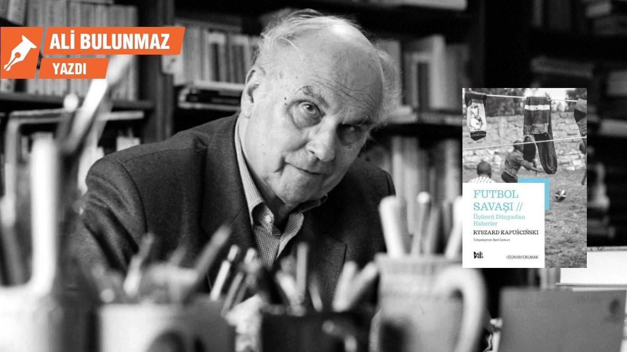 Ryszard Kapuściński Üçüncü Dünya'dan bildiriyor