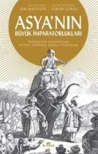 Asya'nın Büyük İmparatorlukları - Pasifik'ten Balkanlar'a Dünya Tarihine Damga Vuranlar