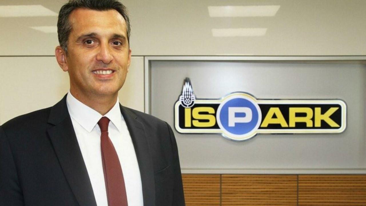 İSPARK Genel Müdürü görevden alındı