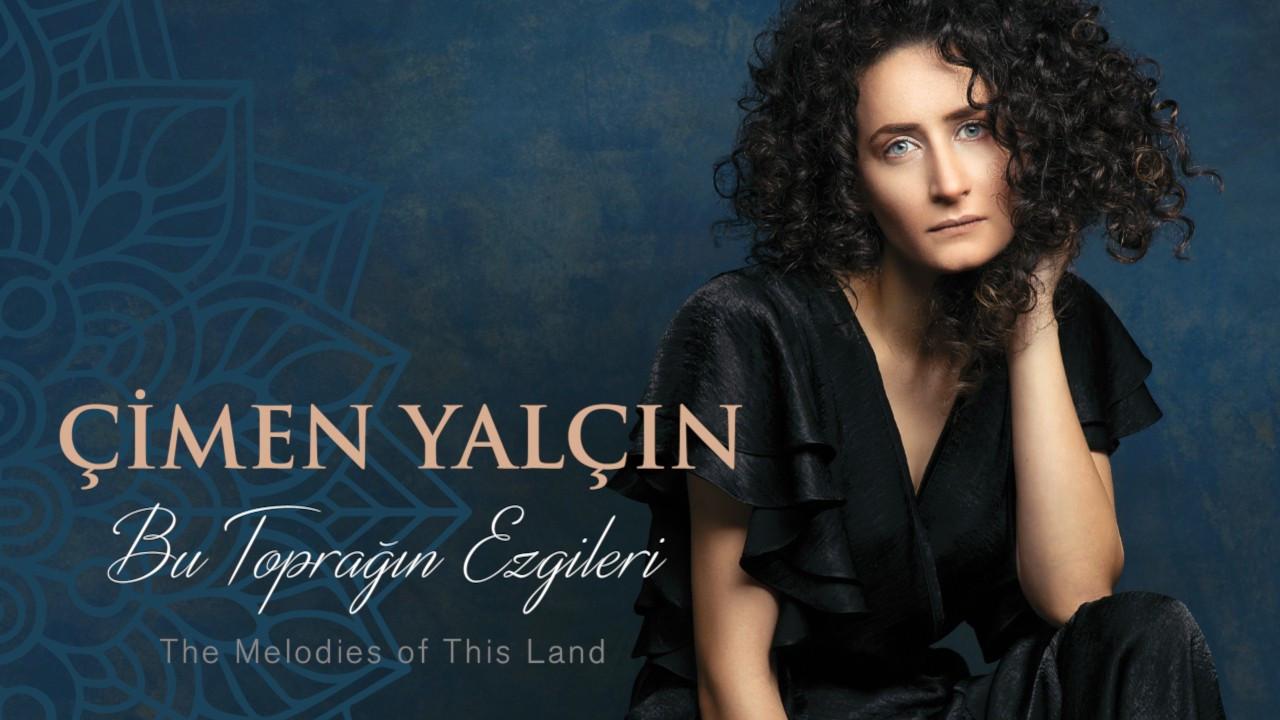 Çimen Yalçın'ın ilk albümü 'Bu Toprağın Ezgileri' yayınlandı
