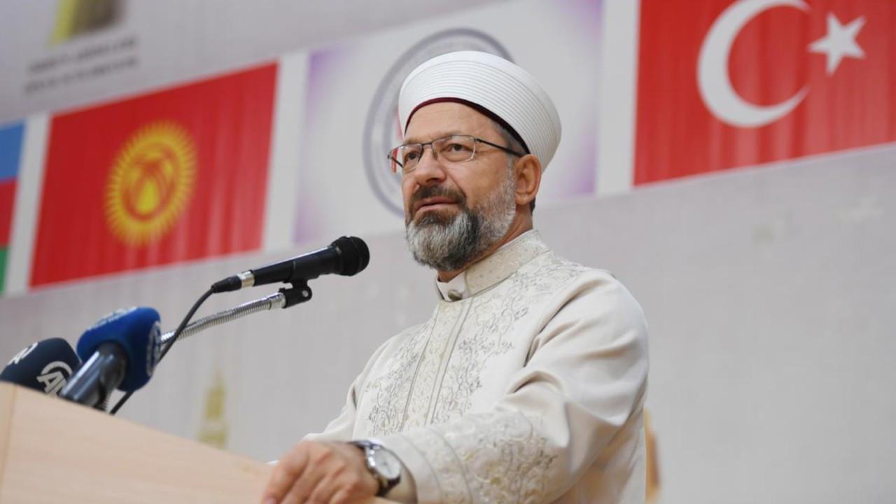 Diyanet İşleri Başkanı: Dini istismar edenlerle mücadele etmeliyiz
